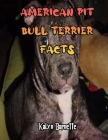 American Pit Bull Terrier Facts: AMERICAN PIT BULL TERRIER fact for girl age 1-10 AMERICAN PIT BULL TERRIER fact for boy age 1-10 facts about all abou Cover Image