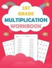1st Grade Multiplication Workbook: Multiplication Math Drills Practice Workbook Cover Image