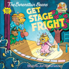 The Berenstain Bears Get Stage Fright (Berenstain Bears First Time Chapter Books) Cover Image