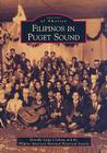 Filipinos in Puget Sound (Images of America (Arcadia Publishing)) Cover Image