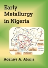 Early Metallurgy in Ingeria Cover Image