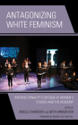 Antagonizing White Feminism: Intersectionality's Critique of Women's Studies and the Academy Cover Image