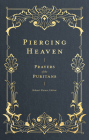 Piercing Heaven: Prayers of the Puritans Cover Image