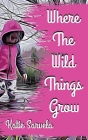 Where The Wild Things Grow Cover Image
