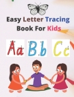 Easy Letter Tracing Book For Kids: Teach Your Kids with this Alphabet Tracing Book For Kids 3 - 5 and Improve their Pen Control and Line Tracing with Cover Image