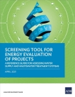Screening Tool for Energy Evaluation of Projects: A Reference Guide for Assessing Water Supply and Wastewater Treatment Systems Cover Image