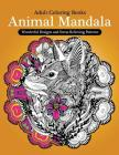 Adult Coloring Books: Animal Mandala Wonderful Design and Stress Relieving Creatures Cover Image