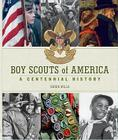 Boy Scouts of America: A Centennial History Cover Image