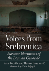 Voices from Srebrenica: Survivor Narratives of the Bosnian Genocide Cover Image