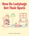 How Do Ladybugs Get Their Spots Cover Image