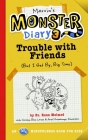 Marvin's Monster Diary 3: Trouble with Friends (But I Get By, Big Time!) An ST4 Mindfulness Book for Kids Cover Image