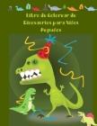Libro de Colorear de Dinosaurios para Niños Pequeños: los libros de colorear para niños y niñas, gran regalo para niños pequeños y bebés con lindos an (Works Progress Administration. Division of Social Research.) Cover Image