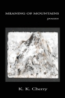 Meaning of Mountains: Poems Cover Image