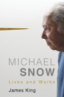 Michael Snow: Lives and Works Cover Image