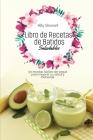 Libro de Recetas de Batidos Saludables: 50 recetas fáciles de seguir para mejorar su salud y bienestar Cover Image