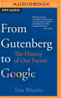 From Gutenberg to Google: The History of Our Future Cover Image