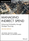 Managing Indirect Spend: Enhancing Profitability Through Strategic Sourcing (Wiley Corporate F&a) Cover Image