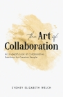 The Art of Collaboration: An In-Depth Look at Creative Practices for Creative People Cover Image