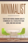 Minimalist: Your 30 day Mental Rework Guide to a Minimalist Life, to Declutter Your Home, Mind and Emotions Cover Image