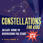 Constellations for Kids: An Easy Guide to Discovering the Stars Cover Image