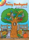 My Busy Backyard Activity Book (Dover Little Activity Books) Cover Image