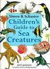 Simon & Schuster Children's Guide to Sea Creatures Cover Image