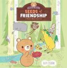 Seeds of Friendship: A Peanut Bear Adventure Cover Image
