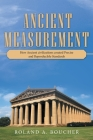 Ancient Measurement: How Ancient Civilizations Created Precise and Reproducible Standards Cover Image