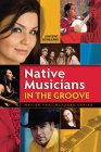 Native Musicians in the Groove (Native Trailblazers) Cover Image