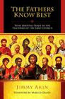 The Fathers Know Best: Your Essential Guide to the Teachings of the Early Church Cover Image