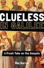 Clueless in Galilee: A Fresh Take on the Gospels Cover Image