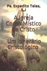 A Igreja Corpo Místico de Cristo Um Itinerário Cristológico Cover Image