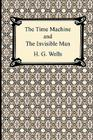 The Time Machine and The Invisible Man Cover Image