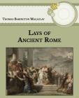 Lays of Ancient Rome: Large Print Cover Image