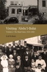 Visiting Abdu'l-Baha: Volume 2: The Final Years, 1913-1921 Cover Image