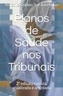 Planos de Saúde nos Tribunais: 2a edição, revista, atualizada e ampliada Cover Image
