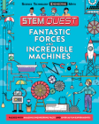 Fantastic Forces and Incredible Machines: Engineering (Stem Quest) Cover Image