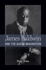 James Baldwin and the Queer Imagination Cover Image