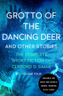 Grotto of the Dancing Deer: And Other Stories (Complete Short Fiction of Clifford D. Simak #4) Cover Image