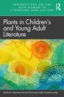 Plants in Children's and Young Adult Literature (Perspectives on the Non-Human in Literature and Culture) Cover Image