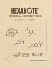 HEXANOTE Hexagonal Grap Notebook Oraganic Chemistry: Hexagonal Graph Paper Notebook for Drawing Organic Chemistry Structures Home-Based Businesses, Pr Cover Image