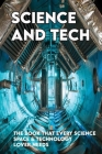Science And Tech: The Book That Every Science, Space & Technology Lover Needs: Space Cover Image