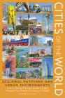 Cities of the World: Regional Patterns and Urban Environments Cover Image