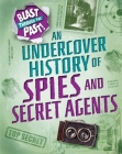 Blast Through the Past: An Undercover History of Spies and Secret Agents Cover Image