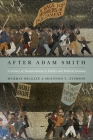 After Adam Smith: A Century of Transformation in Politics and Political Economy Cover Image