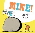 Mine!: (Read Aloud Books for Kids, Funny Children's Books) Cover Image