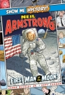 Neil Armstrong: First Man on the Moon! (Show Me History!) Cover Image