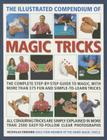 The Illustrated Compendium of Magic Tricks: The Complete Step-By-Step Guide to Magic, with More Than 375 Fun and Simple-To-Learn Tricks Cover Image