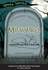 The Ghostly Tales of Milwaukee Cover Image