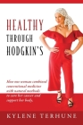 Healthy Through Hodgkin's: How one woman combined conventional medicine with natural methods to cure her cancer and support her body. Cover Image